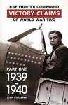 RAF-FIGHTER-COMMAND-VICTORY-CLAIMS-OF-WORLD-WAR-TWO-Pt-1-1939-1940