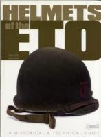 Helmets-of-the-ETO-A-Historical-and-Technical-Guide