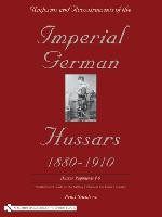 Uniforms-and-Accoutrements-of-the-Imperial-German-Hussars-1880-1910