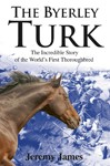 Byerley-Turk-The-The-Incredible-Story-of-the-Worlds-First-Thoroughbred