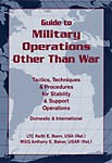Guide-to-Military-Operations-Other-Than-War-Tactics-Techniques-and-Procedures-for-Stability-and-Support-Operations-Domestic-and-International