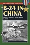 B-24-in-China-The-General-Chennaults-Secret-Weapon-in-WWII