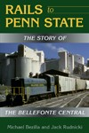 Rails-to-Penn-State-The-Story-of-the-Bellefonte-Central