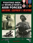 Fighting-Men-of-World-War-II-Volume-One-Axis-Forces-Uniforms-Equipment-and-Weapons