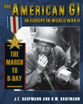 American-GI-in-Europe-in-World-War-II-The-The-March-to-D-Day