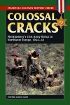 Colossal-Cracks-Montgomerys-21st-Army-Group-in-Northwest-Europe-1944-45