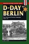 D-Day-to-Berlin-The-Northwest-Europe-Campaign-1944-45