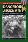 Dangerous-Assignment-A-An-Artillery-Forward-Observer-in-World-War-II