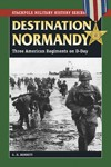 Destination-Normandy-Three-American-Regiments-on-D-Day