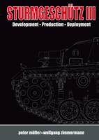 Sturmgeschutz-III-DevelopmentProductionDeployment-Volume-I
