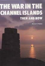 WAR-IN-THE-CHANNEL-ISLANDS-THEN-AND-NOW
