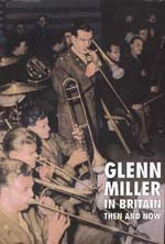 GLENN-MILLER-IN-BRITAIN-THEN-AND-NOW
