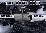 THE-DAMS-RAID-THROUGH-THE-LENS