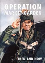 OPERATION-MARKET-GARDEN-THEN-AND-NOW-Volume-1