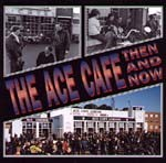 THE-ACE-CAFE-THEN-AND-NOW