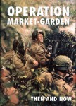 OPERATION-MARKET-GARDEN-THEN-AND-NOW-Volume-2