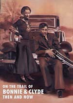ON-THE-TRAIL-OF-BONNIE-AND-CLYDE-THEN-AND-NOW