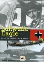 Luftwaffe-Eagle-206-Combat-Victories-in-the-Me-109-and-Me262