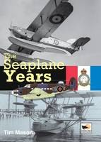 The-Seaplane-Years-A-History-of-the-Marine-and-Armament-Experimental-Establishment-1920-1924-and-the-Marine-Aircraft-Experimental-Establishment-1924-1956