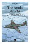 AA-9-The-Arado-Ar-234-A-Detailed-Guide-To-The-Luftwaffes-Jet-Bomber-by-Richard-A-Franks