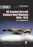 U-S-Combat-Aircraft-Colours-Over-Vietnam-1964-1975