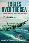 Eagles-over-the-Sea-1935-1942-A-History-of-Luftwaffe-Maritime-Operations