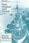 Die-Linien-schiffe-der-Bayern-Klasse-Vom-Original-zum-Modell-only-with-German-text