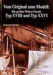 Die-Grossen-Walter-Uboote-Typ-ZVIII-und-Typ-XXVI-Vom-Original-zum-Modell-only-with-German-text